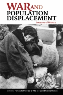 War and Population Displacement : Lessons of History, Hardback Book