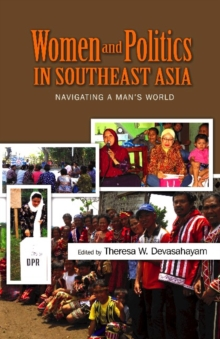 Women and Politics in Southeast Asia : Navigating a Mans World, Hardback Book