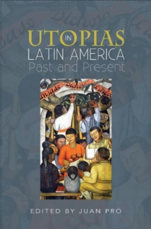 Utopias in Latin America : Past and Present, Hardback Book