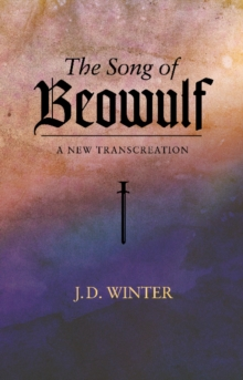 The Song of  BEOWULF : A New Transcreation, Paperback / softback Book