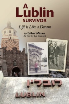 A Lublin Survivor : Life is Like a Dream, Paperback / softback Book