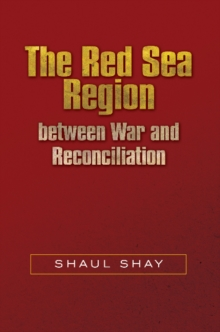 The Red Sea Region  between War and Reconciliation, Hardback Book
