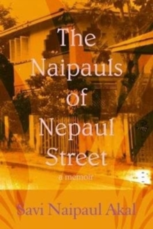 The Naipauls of Nepaul Street, Paperback / softback Book