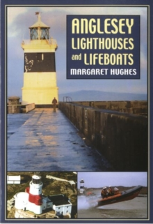 Anglesey Lighthouses and Lifeboats, Paperback Book