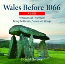 Compact Wales: Wales Before 1066 - Prehistoric and Celtic Wales Facing the Romans, Saxons and Vikings, Paperback / softback Book
