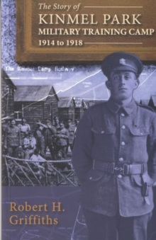 Story of Kinmel Park Military Training Camp 1914 to 1918, The, Paperback / softback Book