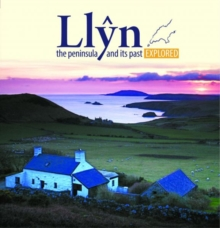 Compact Wales: Llyn, The Peninsula and Its past Explored, Paperback / softback Book