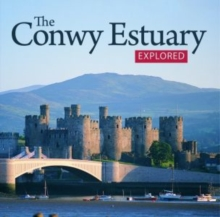 Compact Wales: Conwy Estuary Explored, The, Paperback / softback Book