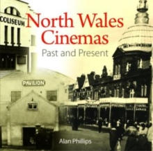Compact Wales: North Wales Cinemas - Past and Present, Paperback / softback Book