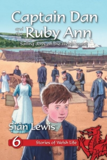 Stories of Welsh Life: 6. Captain Dan and the Ruby Ann, Hardback Book