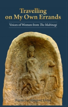 Travelling on My Own Errands - Voices of Women from the Mabinogi, Paperback Book