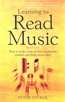 Learning To Read Music 3rd Edition : How to Make Sense of Those Mysterious Symbols and Bring Music to Life, Paperback Book