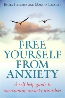 Free Yourself From Anxiety : A self-help guide to overcoming anxiety disorder, Paperback / softback Book