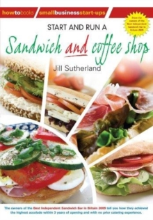 Start and Run a Sandwich and Coffee Shop, Paperback / softback Book