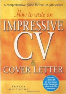 How to Write an Impressive CV and Cover Letter : A Comprehensive Guide for the UK Job Seeker, Paperback Book