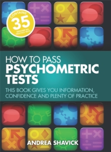 How To Pass Psychometric Tests 3rd Edition : This Book Gives You Information, Confidence and Plenty of Practice, Paperback / softback Book