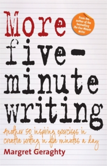 More Five Minute Writing : 50 Inspiring Exercises In Creative Writing in Five Minutes a Day, Paperback / softback Book