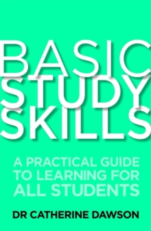 Basic Study Skills : A Practical Guide to Learning for All Students, Paperback Book