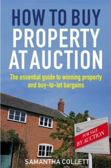 How To Buy Property at Auction : The Essential Guide to Winning Property and Buy-to-Let Bargains, Paperback / softback Book