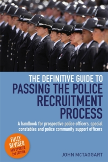 The Definitive Guide To Passing The Police Recruitment Process 2nd Edition : A handbook for prospective police officers, special constables and police community support officers, Paperback Book