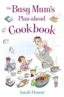 The Busy Mum's Plan-ahead Cookbook, Paperback / softback Book