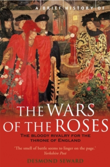 A Brief History of the Wars of the Roses, Paperback Book