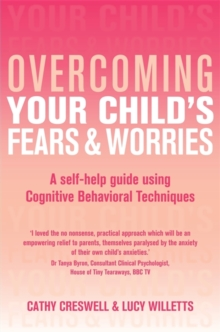 Overcoming Your Child's Fears and Worries, Paperback Book