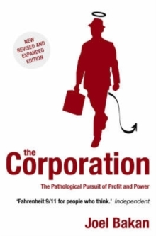 The Corporation : The Pathological Pursuit of Profit and Power, Paperback Book