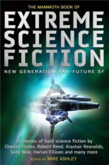 The Mammoth Book of Extreme Science Fiction, Paperback Book