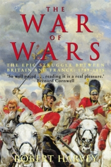 The War of Wars : The Epic Struggle Between Britain and France: 1789-1815, Paperback / softback Book