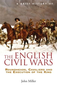 A Brief History of the English Civil Wars, Paperback / softback Book