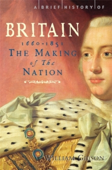 A Brief History of Britain 1660 - 1851 : Volume 3, Paperback Book