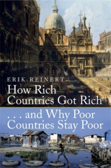 How Rich Countries Got Rich and Why Poor Countries Stay Poor, Paperback Book
