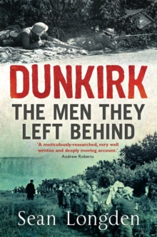 Dunkirk : The Men They Left Behind, Paperback Book