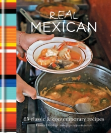 Real Mexican : 65 Classic & Contemporary Recipes, EPUB eBook