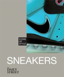 Icons of Style: Sneakers, Hardback Book