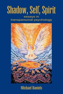 Shadow, Self, Spirit : Essays in Transpersonal Psychology, Paperback / softback Book