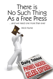 There is No Such Thing as a Free Press : ...and we need one more than ever, PDF eBook