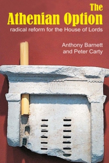 The Athenian Option : Radical Reform for the House of Lords, PDF eBook