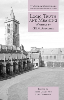Logic, Truth and Meaning : Writings of G.E.M. Anscombe, Paperback / softback Book