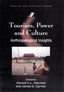 Tourism, Power and Culture : Anthropological Insights, Paperback Book