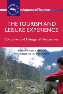The Tourism and Leisure Experience : Consumer and Managerial Perspectives, Paperback / softback Book