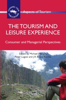 The Tourism and Leisure Experience : Consumer and Managerial Perspectives, PDF eBook
