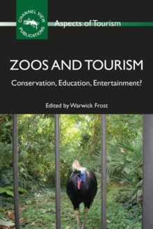 Zoos and Tourism : Conservation, Education, Entertainment?, Paperback / softback Book