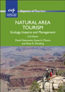 Natural Area Tourism : Ecology, Impacts and Management, Paperback / softback Book
