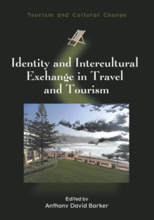 Identity and Intercultural Exchange in Travel and Tourism, Hardback Book