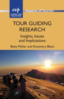 Tour Guiding Research : Insights, Issues and Implications, Paperback Book