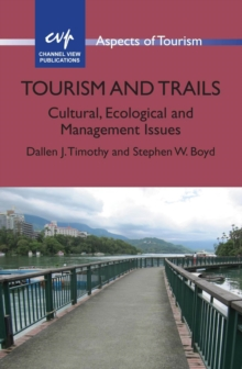Tourism and Trails : Cultural, Ecological and Management Issues, Paperback / softback Book