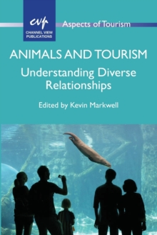 Animals and Tourism : Understanding Diverse Relationships, Paperback Book