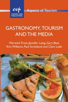 Gastronomy, Tourism and the Media, Paperback / softback Book